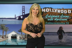 """""""Find out why it's just more FUN...living in California""""™ with CALIFORNIA LIVING® host Aprilanne Hurley's Insider's Guide to The California Life.™"""