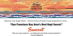 Hop onboard Angel Island–Tiburon Ferry's non-stop ferry ride to Angel Island State Park WEEKENDS during the month of April, 2015 can be entered for a chance to WIN the 2015 VIP SUNSET CRUISE SEASON PASS - good for an entire season of Spectacular Sunset Cruises on San Francisco Bay!