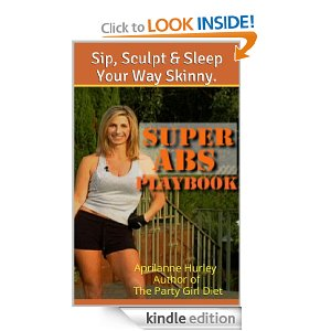 Super Abs Playbook by Party Girl Diet™ author Aprilanne Hurley is available on on Amazon.com.