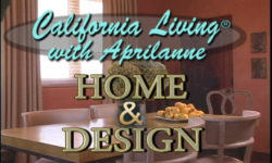 California Living ® host Aprilanne Hurley takes home design to the next level.
