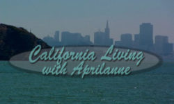 California Living ® TV host Aprilanne Hurley spotlights Tiburon, California.